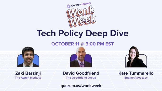 Tech Policy Deep Dive with David Goodfriend, Kate Tummarello, and Zaki Barzinji